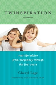 Twinspiration - Real-Life Advice from Pregnancy through the First Year and Beyond ebook by Cheryl Lage