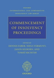 Commencement of Insolvency Proceedings ebook by Dennis Faber,Niels Vermunt,Jason Kilborn,Tomá%s Richter