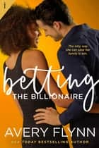 Betting the Billionaire ebook by