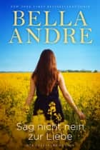 Sag nicht nein zur Liebe (Die Sullivans 5) - If You Were Mine German Edition ebook by Bella Andre