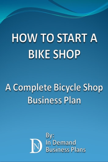 How To Start A Bike Shop A Complete Bicycle Shop Business Plan - Bookstore business plan template