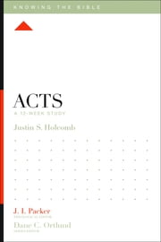 Acts - A 12-Week Study ebook by Justin S. Holcomb,J. I. Packer,Lane T. Dennis,Dane C. Ortlund