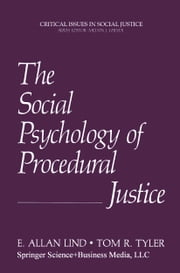 The Social Psychology of Procedural Justice ebook by E.Allan Lind,Tom R. Tyler