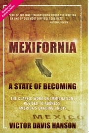 Mexifornia - A State of Becoming ebook by Victor  Davis Hanson