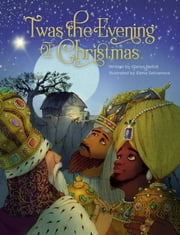 'Twas the Evening of Christmas ebook by Glenys Nellist, Elena Selivanova
