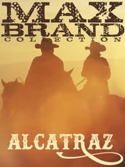 Alcatraz ebook by Max Brand