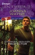 Stranger, Seducer, Protector eBook by Joanna Wayne