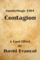 SandorMagic E104: Contagion ebook by David Evancol