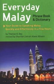 Everyday Malay - Phrase Book and Dictiionary ebook by Thomas G. Oey,Sharifah Zahrah Alwee Alkadri