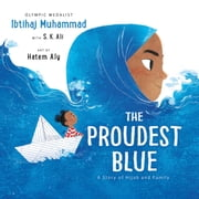 The Proudest Blue - A Story of Hijab and Family audiobook by Ibtihaj Muhammad