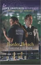 Border Breach ebook by Darlene L. Turner