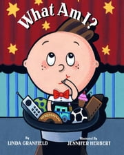 What Am I? ebook by Linda Granfield,Jennifer Herbert