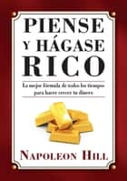 Piense y Hágase Rico eBook by Napoleon Hill