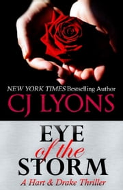 EYE OF THE STORM - the Hart and Drake Christmas Wedding ebook by CJ Lyons
