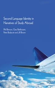 Second Language Identity in Narratives of Study Abroad ebook by Professor Phil Benson,Gary Barkhuizen,Peter Bodycott,Jill Brown