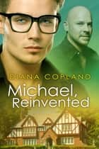 Michael, Reinvented ebook by Diana Copland