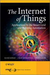 The Internet of Things - Key Applications and Protocols ebook by Olivier Hersent,David Boswarthick,Omar Elloumi