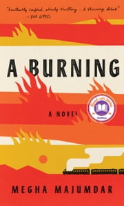 A Burning - A novel ebook by Megha Majumdar