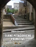 Terne pitagoriche primitive ebook by Filippo Giordano