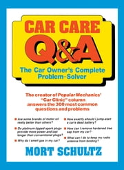 Car Care Q&A - The Auto Owner's Complete Problem-Solver ebook by Morton J. Schultz