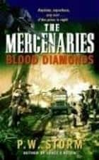 The Mercenaries: Blood Diamonds ebook by P. W. Storm