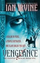 Vengeance - The Tainted Realm Trilogy: Book One ebook by