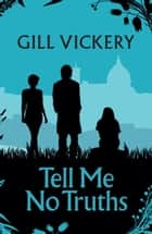 Tell Me No Truths ebook by Gill Vickery