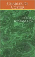 Contes brabançons ebook by Charles De Coster