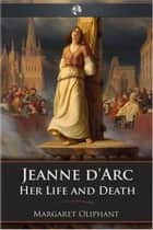 Jeanne d'Arc ebook by Margaret Oliphant