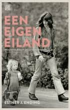 Een eigen eiland ebook by Esther J. Ending