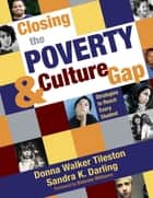 Closing the Poverty and Culture Gap ebook by Donna E. Walker Tileston,Sandra K. Darling