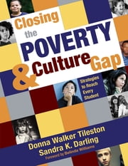 Closing the Poverty and Culture Gap - Strategies to Reach Every Student ebook by