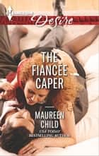 The Fiancée Caper ebook by Maureen Child