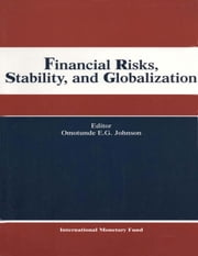 Financial Risks, Stability, and Globalization ebook by Omotunde Mr. Johnson