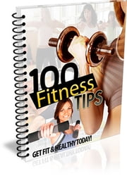 100 Fitness Tips ebook by Bouzid Otmani