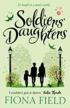 Soldiers' Daughters ebook by Fiona Field