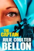 The Captain (Griffin Force #2) ebook by Julie Coulter Bellon