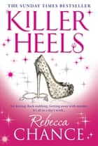 Killer Heels ebook by Rebecca Chance