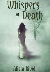Whispers of Death ebook by Alicia Rivoli