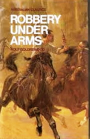 Robbery Under Arms ebook by Rolf Boldrewood