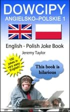 Dowcipy Angielsko-Polskie 1 (English Polish Joke Book 1) ebook by Jeremy Taylor