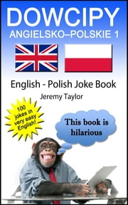 Dowcipy Angielsko-Polskie 1 (English Polish Joke Book 1) ebook by Kobo.Web.Store.Products.Fields.ContributorFieldViewModel