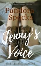 Jenny's Voice - Redheads & Ranchers, #1 ebook by Pandora Spocks