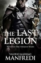 The Last Legion ebook by Valerio Massimo Manfredi