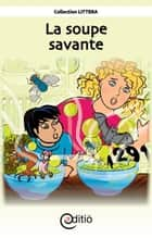 La soupe savante - Village de Chut! ebook by Claire St-Onge, Julie Bruneau