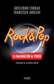 Rock & Pop. La imaginación al poder ebook by Kobo.Web.Store.Products.Fields.ContributorFieldViewModel