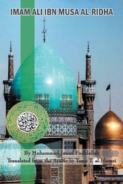 Imam Ali ibn Musa al-Ridha - A Historical and Biographical Research ebook by Yasin T. al-Jibouri