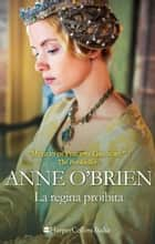 La regina proibita ebook by Anne O'Brien
