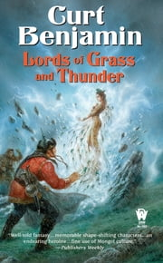 Lords of Grass and Thunder ebook by Curt Benjamin