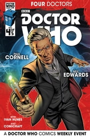 Doctor Who: 2015 Event: Four Doctors #4 ebook by Paul Cornell,Neil Edwards,Ivan Nunes